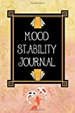 Mood Stability Journal: Mental Health Diary BiPolar Disorder Mania Hypomania Depression Tracker