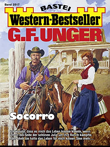 G. F. Unger Western-Bestseller 2517 - Western: Socorro (German Edition)