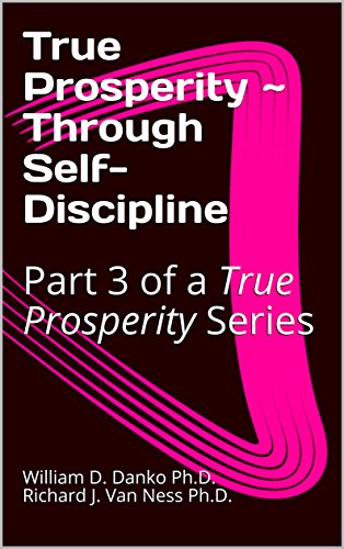 True Prosperity ~ Through Self-Discipline: Part 3 of a True Prosperity Series (English Edition)