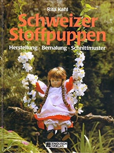 Schweizer Stoffpuppen. Herstellung, Bemalung, Schnittmuster