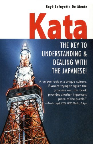 Kata: The Key to Understanding & Dealing with the Japanese! (English Edition)