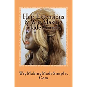 Hair Extensions & Wig Making Made Simple