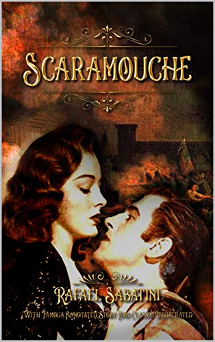 Scaramouche: With Famous Annotated Story And Classic Illustrated (English Edition)