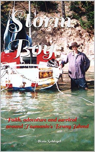 Storm Boy: Faith, adventure and survival around Tasmania's Bruny Island by [Alexis Schlegel]