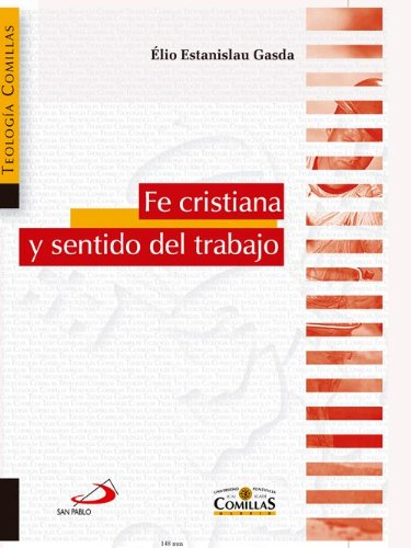 Fe cristiana y sentido del trabajo (Teología comillas) eBook: Estanislau, Élio, Editorial San Pablo España: Amazon.es: Tienda Kindle
