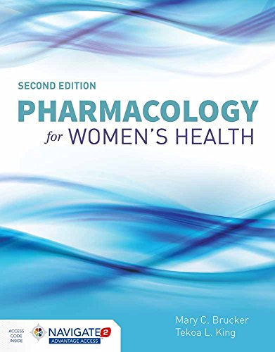 Compare Textbook Prices for Pharmacology for Women's Health 2 Edition ISBN 9781284057485 by Brucker, Mary C.,King, Tekoa L.