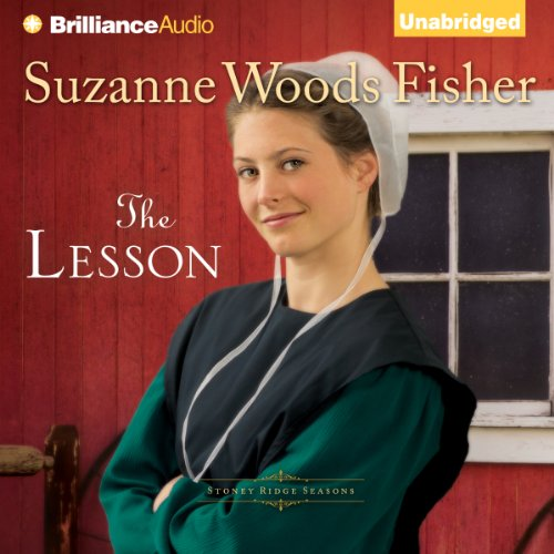 The Lesson     Stoney Ridge Seasons, Book 3              By:                                                                                                                                 Suzanne Woods Fisher                               Narrated by:                                                                                                                                 Amy Rubinate                      Length: 8 hrs and 28 mins     1 rating     Overall 5.0