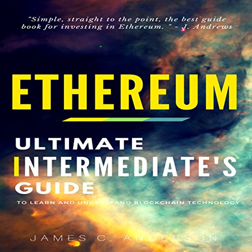 Ethereum: Ultimate Intermediate's Guide to Learn and Understand Blockchain Technology audiobook cover art
