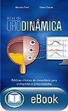 Atlas de urodinâmica: Práticas clínicas de consultório para urologistas e ginecologistas