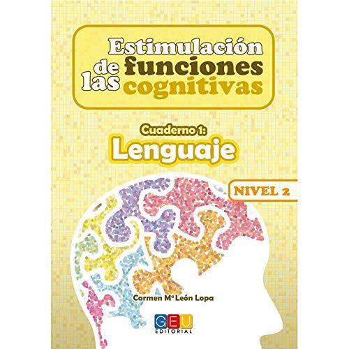 Estimulación de las funciones cognitivas nivel 2.Lenguaje - Cuaderno 1 / Editorial GEU/ Desde 7 años / Refuerza habilidad mental / Para deterioro mental