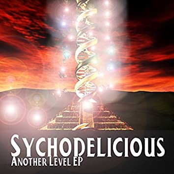 Sychodelicious - Another Level EP