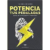 Potencia tus pedaladas (Spanish Edition)
