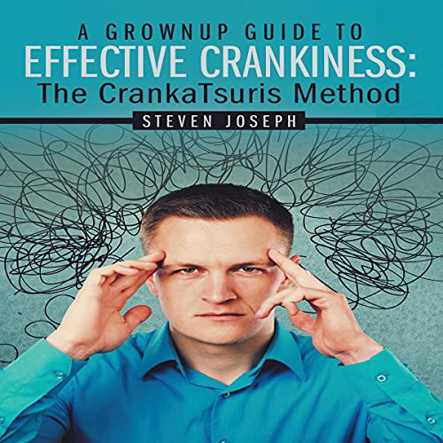 Download A Grownup Guide to Effective Crankiness: The CrankaTsuris Method audio book