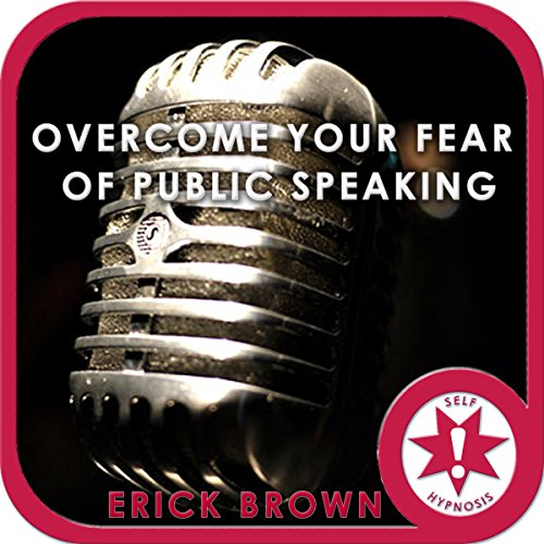Overcome Your Fear of Public Speaking (Hypnosis & Meditation) audiobook cover art