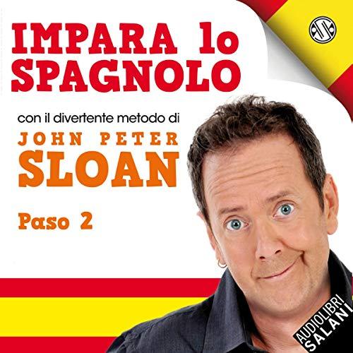 Impara Lo Spagnolo Con John Peter Sloan. Paso 2 copertina