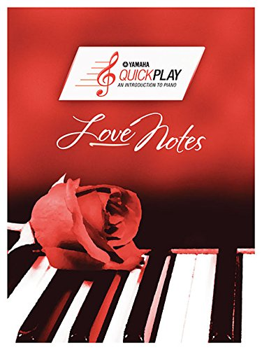 Love Notes: An Introduction to Piano (Yamaha Quickplay)