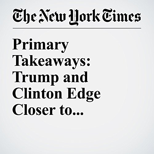 Primary Takeaways: Trump and Clinton Edge Closer to Nominations cover art