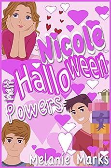 Nicole Halloween Powers by [Melanie Marks Matt]