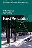 Forest Mensuration (Managing Forest Ecosystems, Band 13)