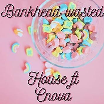 Bankhead Wasted (feat. C-Nova)