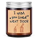 Lavender Scented Candles - I Wish You Lived Next Door - Best Friend, Friendship Gifts for Women, Mothers Day, Birthday Gifts for Friends Mom Wife - Going Away Gifts for Friends Moving