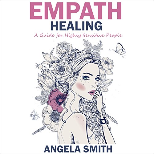 Empath Healing     A Guide for Highly Sensitive People              By:                                                                                                                                 Angela Smith                               Narrated by:                                                                                                                                 betty johnston                      Length: 1 hr and 17 mins     2 ratings     Overall 2.5