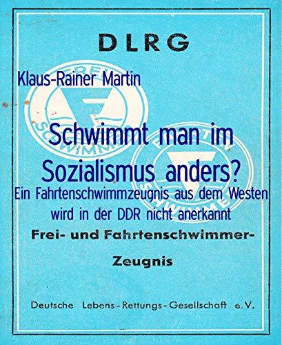 Schwimmt man im Sozialismus anders?: Ein Fahrtenschwimmzeugnis aus dem Westen wird in der DDR nicht anerkannt