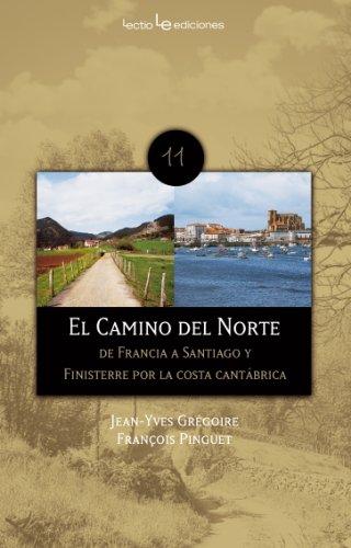El Camino Del Norte: De Francia a Santiago y Finisterre por la costa cantábrica: 11 (Traza)