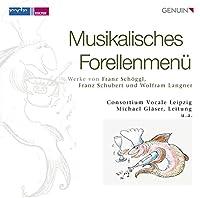 Musikalisches Forellenmenu: Werke von Franz Schoggl, Franz Schubert und Wolfram Langner
