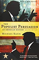 The Populist Persuasion: An American History
