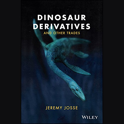 Dinosaur Derivatives and Other Trades audiobook cover art