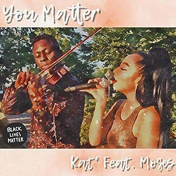 You Matter (feat. MyFriendMoses)