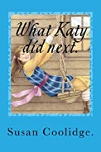 What Katy did next. (What Katy did Series.)