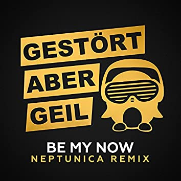Be My Now (Neptunica Remixes)