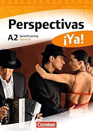 Perspectivas ¡Ya! - Aktuelle Ausgabe: A2 - Sprachtraining (Perspectivas ¡Ya! - Spanisch für Erwachsene / Aktuelle Ausgabe)