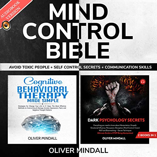 Couverture de Mind Control Bible: Avoid Toxic People + Self Control Secrets + Communication Skills