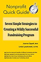 Seven Simple Strategies to Creating a Wildly Successful Fundraising Program