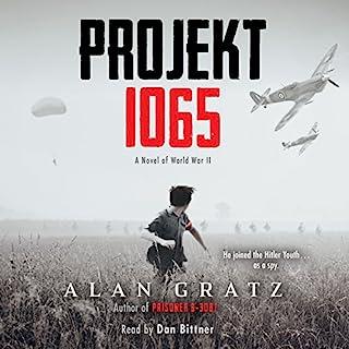 Projekt 1065     A Novel of World War II              Written by:                                                                                                                                 Alan Gratz                               Narrated by:                                                                                                                                 Dan Bittner                      Length: 7 hrs     5 ratings     Overall 4.8