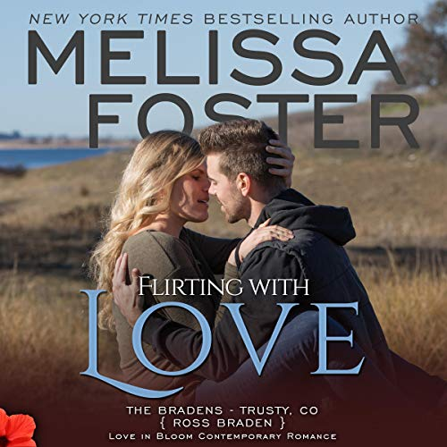 Flirting with Love Audiobook By Melissa Foster cover art