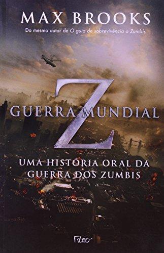 Guerra Mundial Z: Uma história oral da guerra dos zumbis