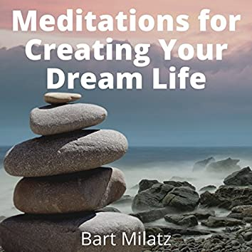 Meditations for Creating Your Dream Life