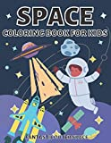 Space Coloring Book For Kids Fantastic Outer Space: Coloring With Planets Aliens, Rockets, Astronauts, Space Ships