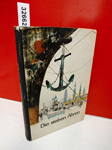 Die sieben Ähren . Lesebuch für Volksschulen . 5. / 6. Schuljahr . Bilder von Fritz Busse .