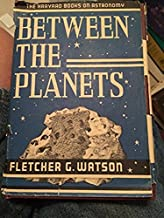 Between the Planets (The Harvard Books on Astronomy)