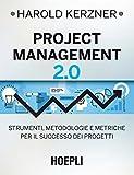 Project management 2.0. Strumenti, metodologie e metriche per il successo dei progetti