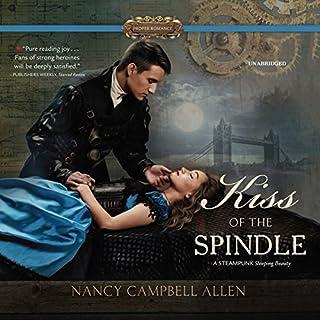 Kiss of the Spindle     The Steampunk Proper Romances, Book 2              Auteur(s):                                                                                                                                 Nancy Campbell Allen                               Narrateur(s):                                                                                                                                 Justine Eyre                      Durée: 9 h et 24 min     1 évaluation     Au global 4,0