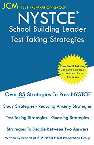 NYSTCE School Building Leader - Test Taking Strategies: NYSTCE SBL 107 - SBL 108 Exam- Free Online Tutoring - New 2020 Edition - The latest strategies to pass your exam.