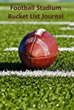 Football Stadium Bucket List Journal