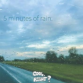 5 Minutes of Rain