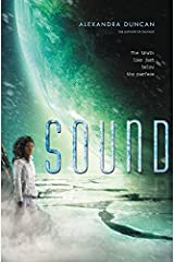 Sound (Salvage) by Alexandra Duncan (2015-09-22) Hardcover